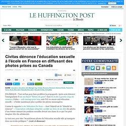 Civitas dénonce l'éducation sexuelle à l'école en France en diffusant des photos prises au Canada