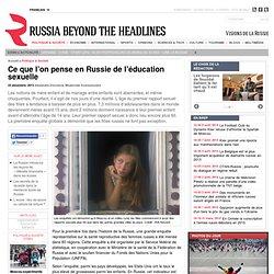 Ce que l'on pense en Russie de l'éducation sexuelle