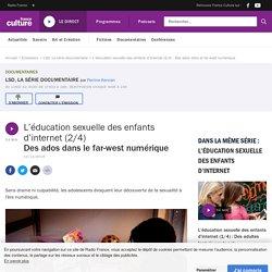 L'éducation sexuelle des enfants d'internet (2/4) : Des ados dans le far-west numérique