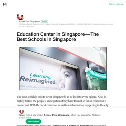 Education Center in Singapore — The Best Schools in Singapore
