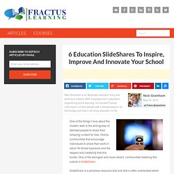 6 Education SlideShares To Inspire, Improve And Innovate Your School