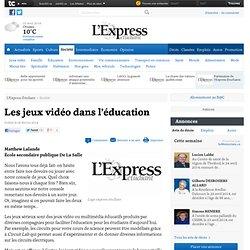 Les jeux vidéo dans l'éducation - Société - L'Express Étudiant