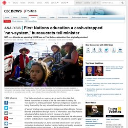 Top story: First Nations education a cash-strapped 'non-system,' bureaucrats te… see more