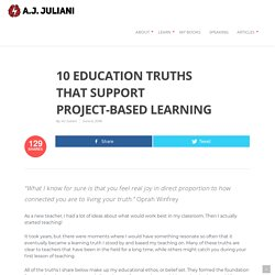 10 Education Truths That Support Project-Based Learning