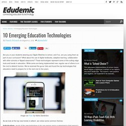 10 Emerging Education Technologies