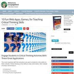 10 Fun Web Apps, Games, for Teaching Critical Thinking Skills