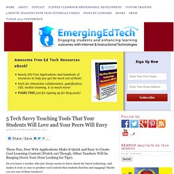 5 Tech Savvy Teaching Tools That Your Students Will Love and Your Peers Will Envy