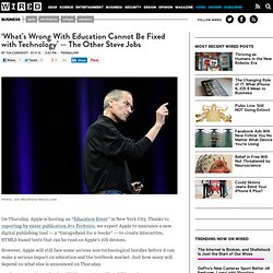 'What's Wrong With Education Cannot Be Fixed with Technology' -- The Other Steve Jobs | Epicenter
