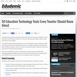 50 Education Technology Tools Every Teacher Should Know About