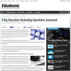 5 Big Education Technology Questions, Answered.