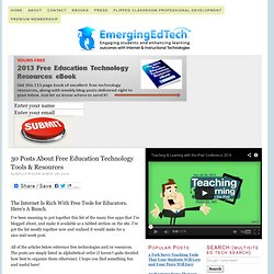 30 Posts About Free Education Technology Tools & Resources | Emerging Internet Technologies for Education