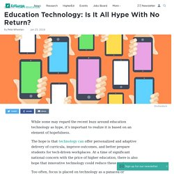 Education Technology: Is It All Hype With No Return?