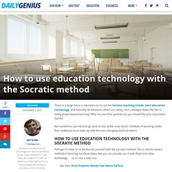How to use education technology with the Socratic method