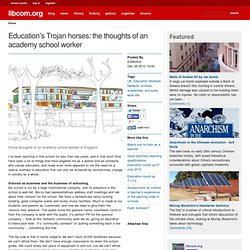 Education's Trojan horses: the thoughts of an academy school worker