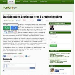 Search Education, Google nous forme à la recherche en ligne