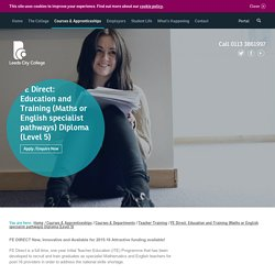 FE Direct: Education and Training Maths or English specialist pathways Diploma Level 5