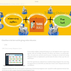 Cloud lms is the best tool for giving online education