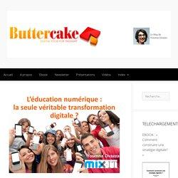 L'éducation numérique : la seule véritable transformation digitale ? - Butter Cake