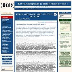 L'EDUCATION POPULAIRE : UN ENJEU DE LUTTE.