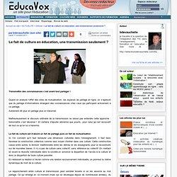 Le fait de culture en éducation, une transmission seulement ?