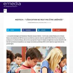 #EdTech : ''l'éducation ne peut pas être ubérisée''