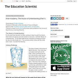 The Education Scientist: Khan Academy: The Illusion of Understanding (Part 1)