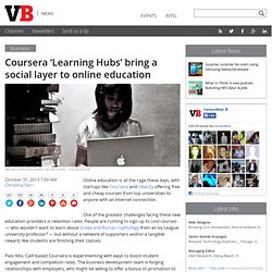 Coursera 'Learning Hubs' bring a social layer to online education