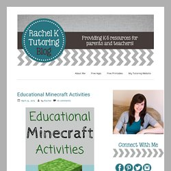 Educational Minecraft Activities - Rachel K Tutoring Blog