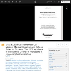 ERIC ED523726: Remember Our Mission: Making Education and Schools Better for Students. The 2009 Yearbook of the National Council of Professors of Educational Administration : ERIC