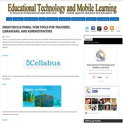 Great Educational Web Tools for Teachers, Librarians, and Administrators