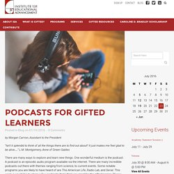 Podcasts for Gifted Learners - Institute for Educational Advancement