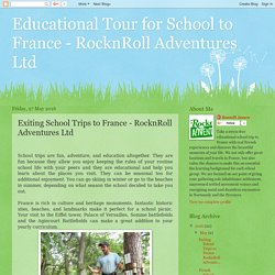 Educational Tour for School to France - RocknRoll Adventures Ltd: Exiting School Trips to France - RocknRoll Adventures Ltd