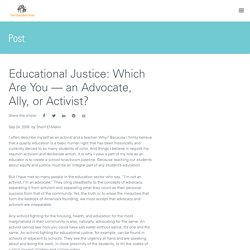 Educational Justice: Which Are You — an Advocate, Ally, or Activist?