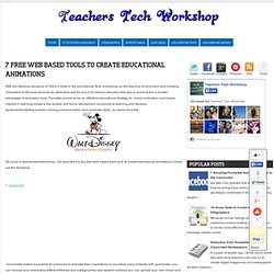 7 Free Web based Tools to Create Educational Animations ~ Teachers Tech Workshop