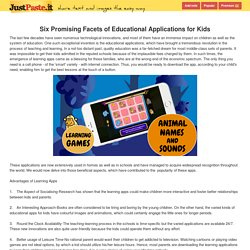 Six Promising Facets of Educational Applications for Kids The last few decades have seen numerous... - justpaste.it