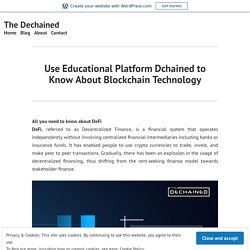Use Educational Platform Dchained to Know About Blockchain Technology – The Dechained