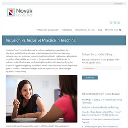 Inclusion vs. Inclusive Practice in Teaching – Novak Educational Consulting