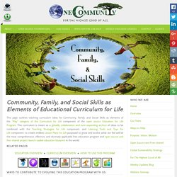 Teaching Community, Family, and Social Skills as Elements of Educational Curriculum for Life