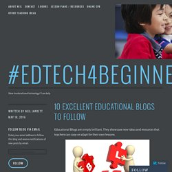 10 Excellent Educational Blogs To Follow – #EdTech4Beginners