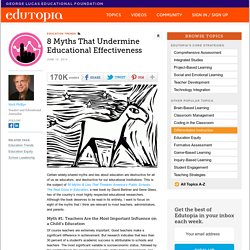 8 Myths That Undermine Educational Effectiveness