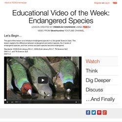 Educational Video of the Week: Endangered Species