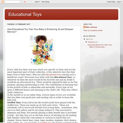 Educational Toys: How Educational Toy Train Your Baby in Enhancing IQ and Sharpen Memory?
