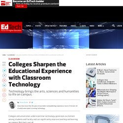 Colleges Sharpen the Educational Experience with Classroom Technology