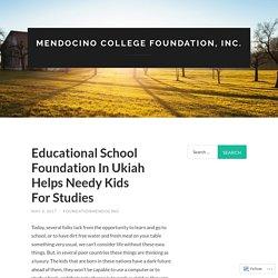 Educational School Foundation In Ukiah Helps Needy Kids For Studies
