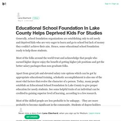 Educational School Foundation In Lake County Helps Deprived Kids For Studies