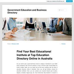 Find Your Best Educational Institute at Top Education Directory Online in Australia