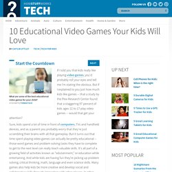 10 Educational Video Games Your Kids Will Love