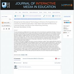 Designing for Educational Technology to Enhance the Experience of Learners in Distance Education: How Open Educational Resources, Learning Design and Moocs Are Influencing Learning