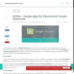 GUIDA - Google Apps for Educational: Google Classroom – Animatori Digitali - Portale di informazione degli ADAnimatori Digitali – Portale di informazione degli AD