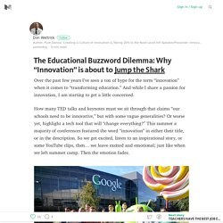 "The Educational Buzzword Dilemma: Why ""Innovation"" is about to Jump the Shark"